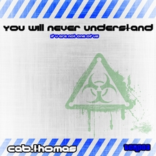 You Will Never Understand - If U Are Not One of Us