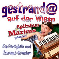 Spitzbua Markus präsentiert - Gestrandet auf der Wiesn - Die Partyhits und Bierzeltkracher 2014
