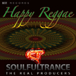 Soulfultrance the Real Pr - Happy Reggae