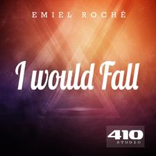 I Would Fall