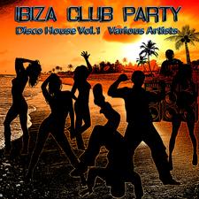 Ibiza Club Party - Disco House, Vol. 1
