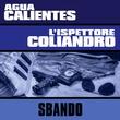 Agua Calientes & L'ispett - Sbando