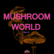 Various Artists - Mushroom World, Vol. 3