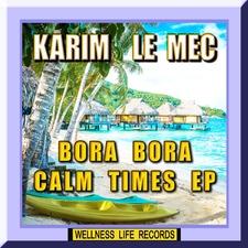 Bora Bora Calm Times EP
