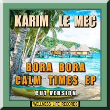 Bora Bora Calm Times - EP