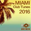 Various Artists - Miami Club Tunes 2016
