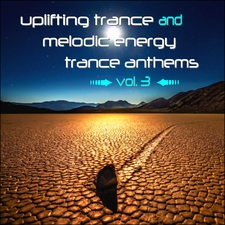 Uplifting Trance and Melodic Energy Trance Anthems, Vol. 3