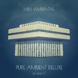 Mb6 Ambiental - Pure Ambient Deluxe, Vol.