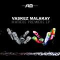 Vaskez Malakay - Matière première EP