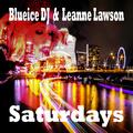 Blueice DJ & Leanne Lawson - Saturdays