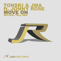 Tonski & Jma feat. Jonny Rose - Move On (Michael Fall Remix)
