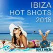 Various Artists - Ibiza Hot Shots 2016