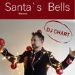 DJ-Chart - Santa's Bells: I Believe