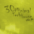 Various Artists - 30 Minimal Tech House, Vo