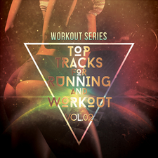 Workout Series: Top Tracks for Running and Workout, Vol. 02