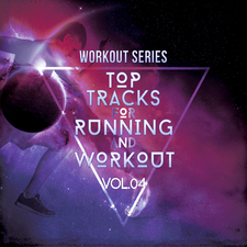 Workout Series: Top Tracks for Running and Workout, Vol. 04