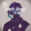 DJ Sakin - Simple Things in Life