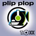 T.O XX - Plip Plop