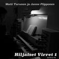 Matti Turunen & Janne Piipponen - Hiljaiset Virret