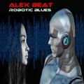 Alex Beat - Robotic Blues