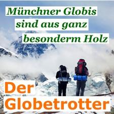 Münchner Globis sind aus ganz besonderm Holz