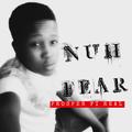 Prosper Fi Real - Nuh Fear