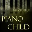 Makia Blue - Piano Child