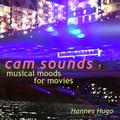 Hannes Hugo - Cam Sounds 1: Musical Moods for Movies