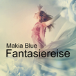 Makia Blue - Fantasiereise