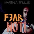 Martin Andreas Paulus - Fear Not
