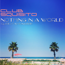 Nothing in a World (Squisito Fashion Deep)