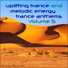 Uplifting Trance and Melodic Energy Trance Anthems, Vol. 5