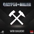 Calypso & Renè Miller - Wir bauen!