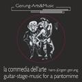 Hans-Jürgen Gerung - La Commedia dell'arte (Musik für 10-saitige Gitarre)