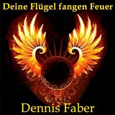 Deine Flügel fangen Feuer
