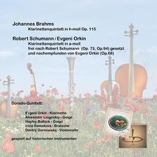 Klarinettenquintette von J. Brahms Op.115 und R. Schumann, gesetzt und nachempfunden von E. Orkin zu Op.68