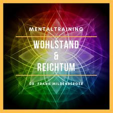 Mentaltraining: Wohlstand & Reichtum