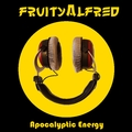 FruityAlfred - Apocalyptic Energy