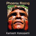 Kailash Kokopelli - Phoenix Rising