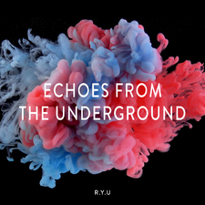 Echoes from the Underground