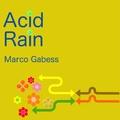 Marco Gabess - Acid Rain