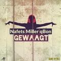 Nafets, Miller & qBon - Gewaagt