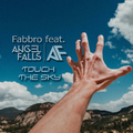 Fabbro feat. Angel Falls - Touch the Sky
