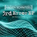 Hagen Schnitzel - 3rd Error EP (Remastered 2019)
