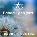 Brode & Contra - Babaa, i geh jetzt!