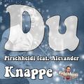 Pirschheidi feat. Alexander Knappe - Du (Deep Fox Remix)