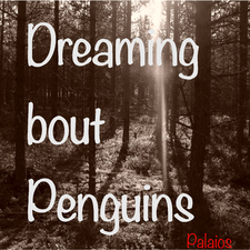 Dreaming ´bout Penguins