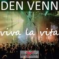 Den Venn - Viva La Vita