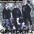 Nafets, Miller & qBon - Gehecktez