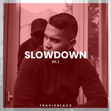Slow Down, Pt. 1
